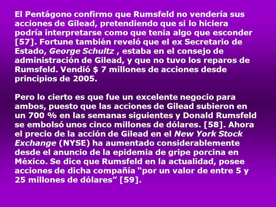 El Pentágono confirmo que Rumsfeld no vendería sus acciones de Gilead, pretendiendo que si lo hiciera podría interpretarse como que tenia algo que esconder [57].